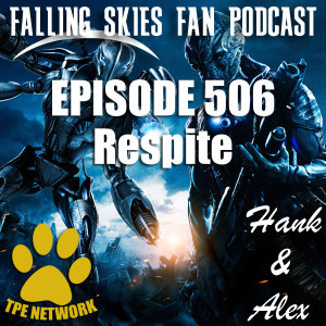 Falling Skies Fan Podcast (Episode: 506)