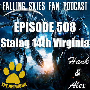 Falling Skies Fan Podcast (Episode: 508)