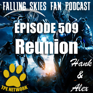 Falling Skies Fan Podcast (Episode: 509)