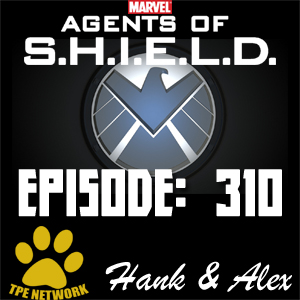 Agents of SHIELD Podcast: 310 Maveth