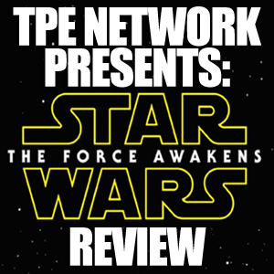 Star Wars Review Podcast: The Force Awakens