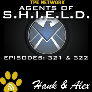 Agents of SHIELD Podcast: 321-322 Absolution-Ascension