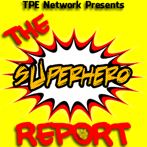 The Superhero Report 10: Comic-Con 2017 Part 2