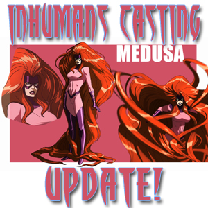 Inhumans Casting Update